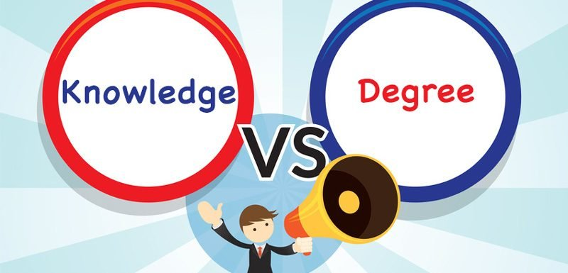 Degree VS Knowledge!