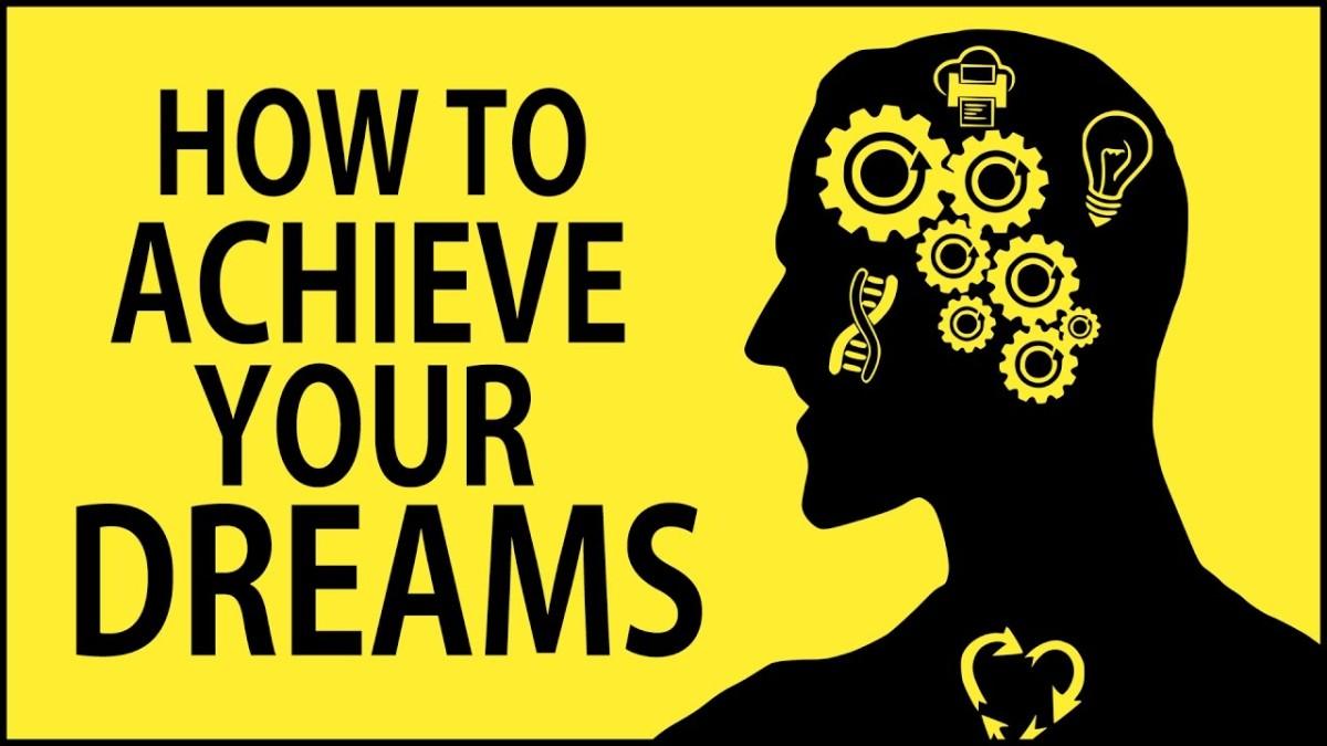 Achieve your dream!